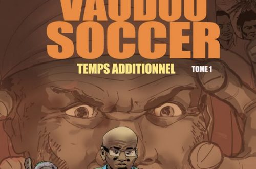 Article : Vaudou Soccer, l'Afrique du Football en BD